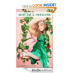 Ode to a Princess by J.M. Clauss (young adult poetry)